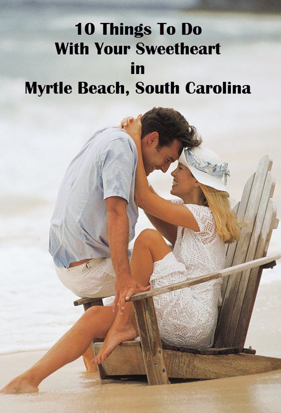 In Romantic Do Sc To Things Myrtle Beach