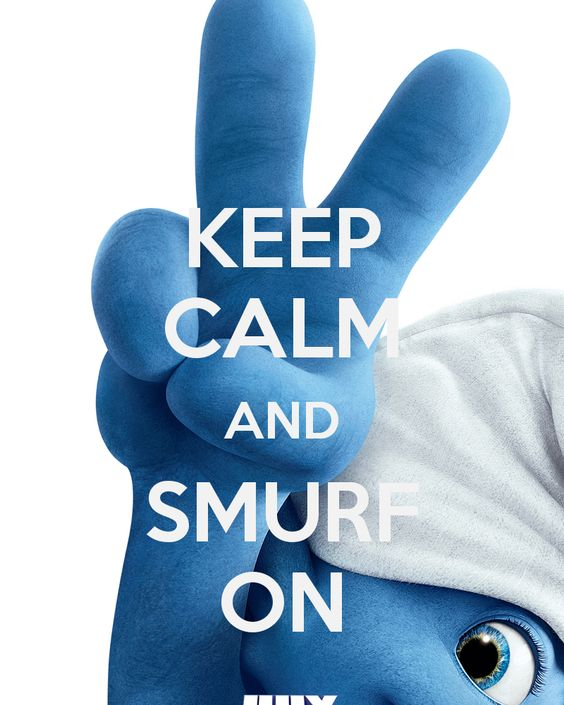 KEEP CALM AND SMURF ON:
