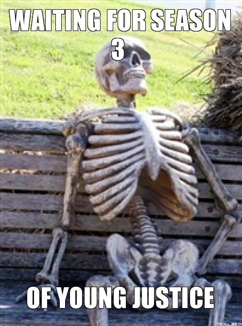 Waiting for season 3 of Young Justice... Or season 2 of firefly... Or season 4 of sherlock