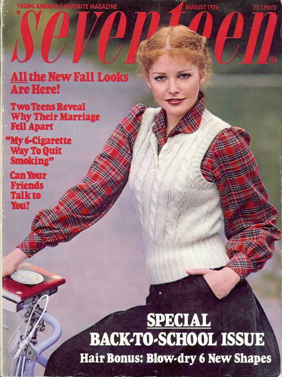 """""""Seventeen Magazine, Back-to-School Issue,"""" (August 1976).  I actually remember…"""