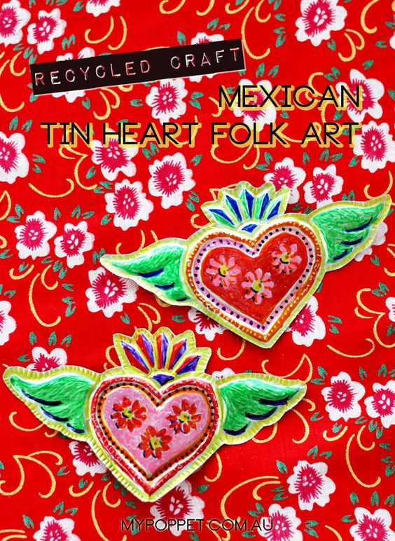 Recycled Craft – Mexican Tin Heart Folk Art | My Poppet Makes
