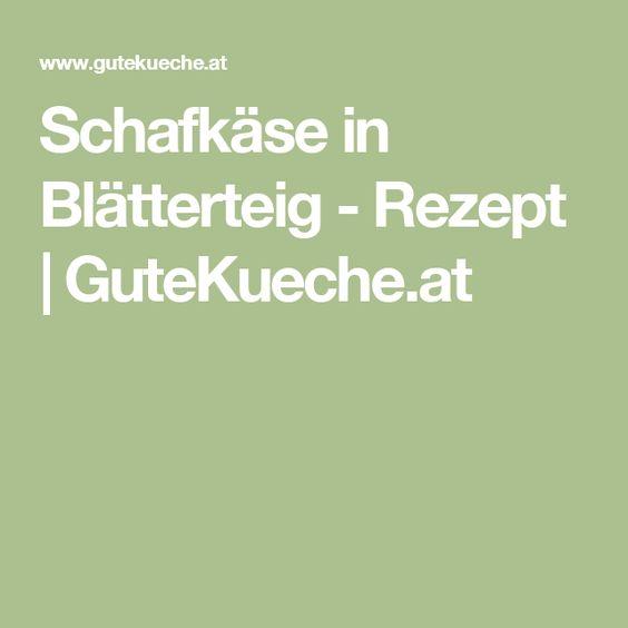 Schafkäse in Blätterteig - Rezept | GuteKueche.at