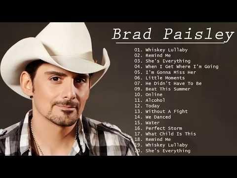 Brad Paisley Best Songs Brad Paisley Greatest Hits Full Album Youtube In 2020 Best Songs Whiskey Lullaby Greatest Hits