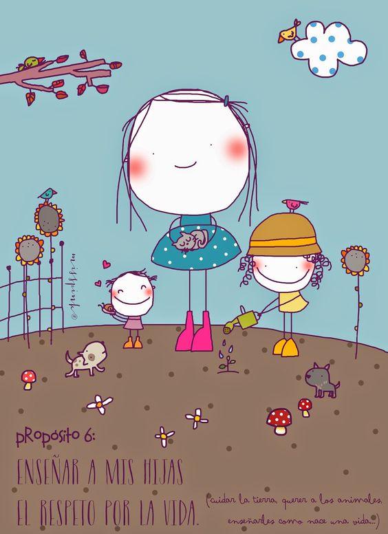 Enseña a mis hijas el respeto por la vida,                                                                                 Propósito nº6 by misspink®