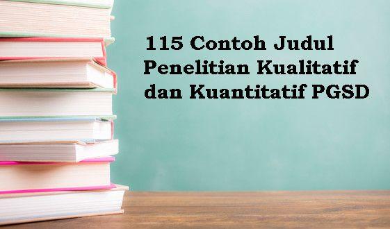 115 Contoh Judul Penelitian Kualitatif Dan Kuantitatif Pgsd Penelitian Kuantitatif Penelitian Ilmu Sosial