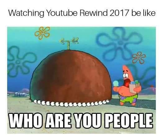 Worst Youtube Rewind No Pewds This Years Was Horrible Get The Pewds Youtube Rewind Spongebob Memes Funny Snapchat Pictures