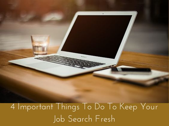 4 Important Things To Do To Keep Your Job Search Fresh | If you're not getting the leads you want take a look at these four things to do to freshen it up. #jobsearch