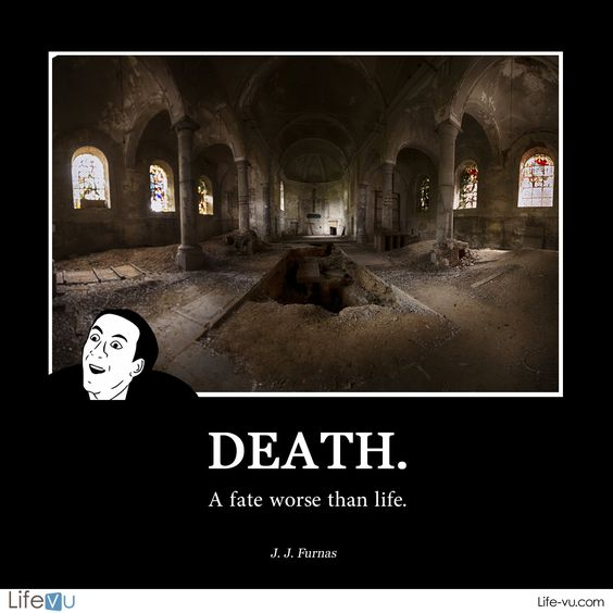 "Who Said Death And Taxes Quote: ""Death: A Fate Worse Than Life."""