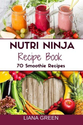 Nutri Ninja Recipe Book - 70 Smoothie Recipes for Weight Loss, Increased Energy and Improved Health The Nutri Ninja Pro Blender is a powerful 900 watt blen Nutri Ninja Recipe Book: 70 Smoothie Recipes for Weight Loss, Increased Energy a
