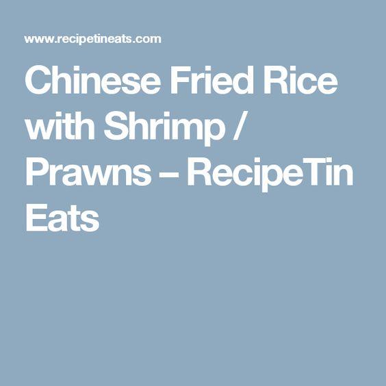 Chinese Fried Rice with Shrimp / Prawns – RecipeTin Eats