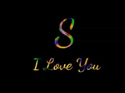 S Name Status S Letter Status For Whatsapp S I Love You Status Video For Whatsapp S Name Youtube In 2021 I Love You Status S Love Images S Letter Images