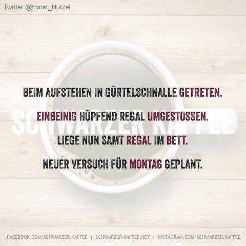 montag neuer versuch… | sprüche | pinterest | kaffee