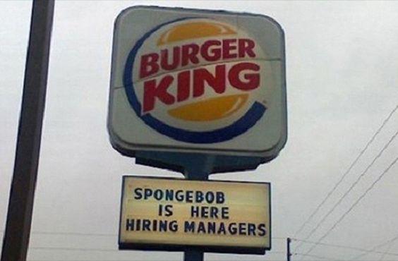 gawck's Funny Sign Friday™: I guess he left The Krusty Krab.  #spongebob #nowhiring #burgerking