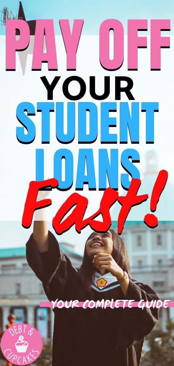How To Quickly Pay Off Your Student Loans Debt Cupcakes Paying Student Loans Student Loan Forgiveness Student Loans