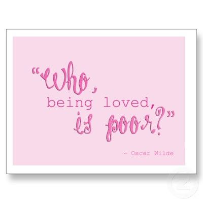 Who being loved, is poor?