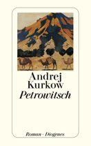 Andrej Kurkow  |  Petrowitsch  |  Roman, Taschenbuch, 448Seiten | € (D) 11.90 / sFr 17.90* / €(A)12.30
