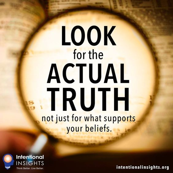 "Meme saying ""Look for the actual truth, not just for what supports your beliefs"" (Made for Intentional Insights by Lexie Holliday)"
