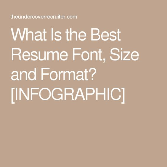 What Is the Best Resume Font, Size and Format? INFOGRAPHIC - appropriate font for resume