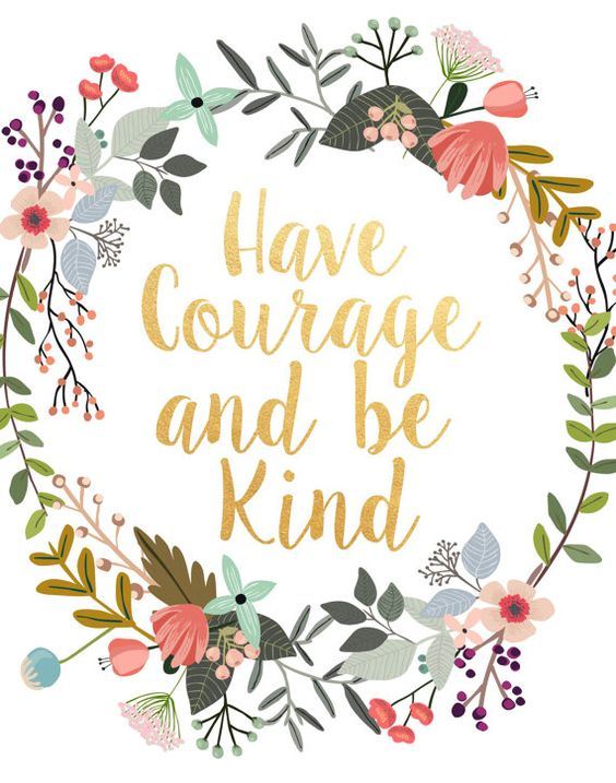 Have Courage And Be Kind Printable Art by PaperStormPrints on Etsy