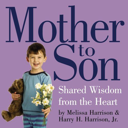 """Boys are different. So too is the mother-son relationship, whose depth & wonder are captured perfectly in one of the very first pages of MOTHER TO SON: """"Don't forget that even as a baby, he will always be looking for your face. It will be this way forever.""""  Woven out of wisdom, humor, experience, love, charm, & a poetic economy of words, here is one pithy, memorable lesson per page, beginning with the Beginning, & covering toddlerhood, the school years, sports, spirituality & of course…"""