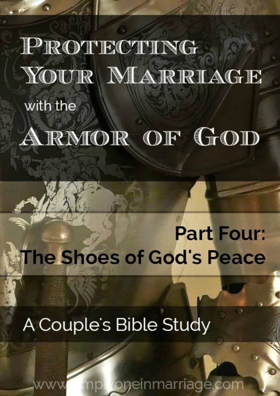 Are you protecting your marriage?  This Couple's Bible Study on the armor of God will help us live ready to stand firm when we face trials of every kind. Part Four - The Shoes of God's Peace | Simply One in Marriage.