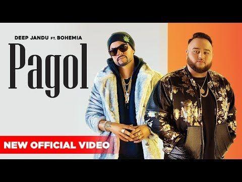 Deep Jandu Pagol Official Video Bohemia J Statik Latest Songs 2019 Youtube Lyrics Deep Songs Lyrics