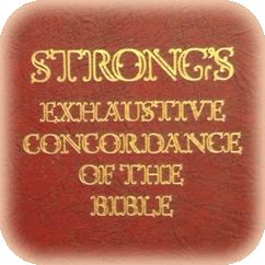 Strong's Exhaustive Concordance of the Bible---- Wanna understand a verse in the Bible in it's original language? Use the Strongs!
