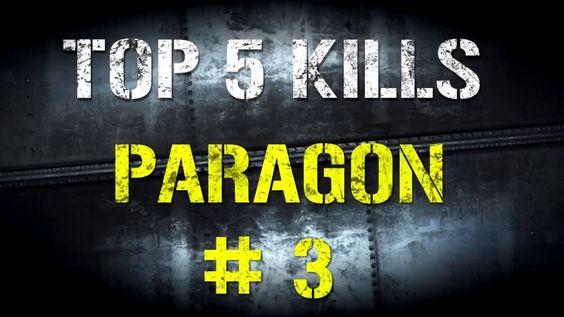 TOP 5 KILLS PARAGON # 3