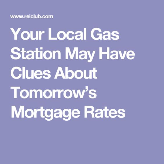 Your Local Gas Station May Have Clues About Tomorrow's Mortgage Rates