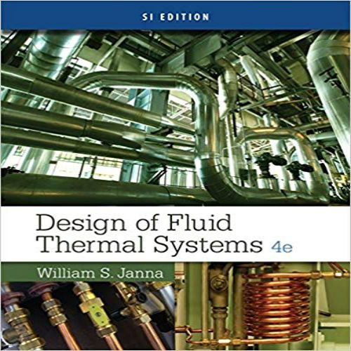 Design Of Fluid Thermal Systems Si Edition 4th Edition By William
