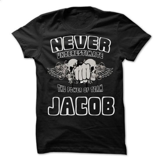 Never Underestimate The Power Of Team JACOB - 99 Cool Team Shirt ! - #shirt designer #cool hoodie. MORE INFO => https://www.sunfrog.com/LifeStyle/Never-Underestimate-The-Power-Of-Team-JACOB--99-Cool-Team-Shirt-.html?id=60505