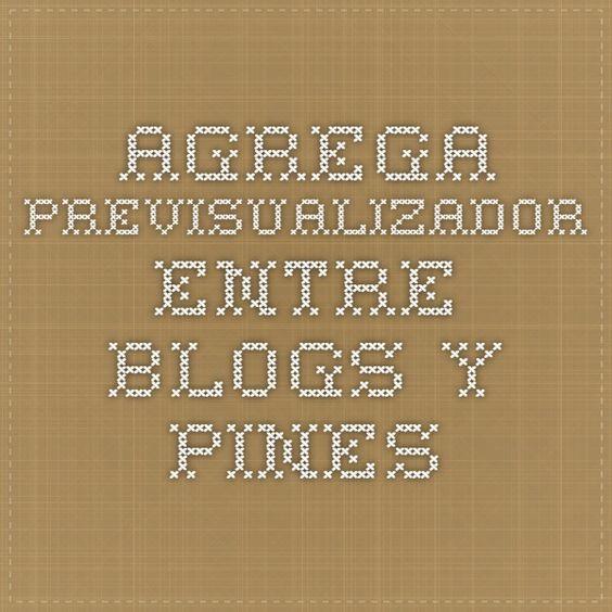 Agrega - Previsualizador - Entre blogs y pines