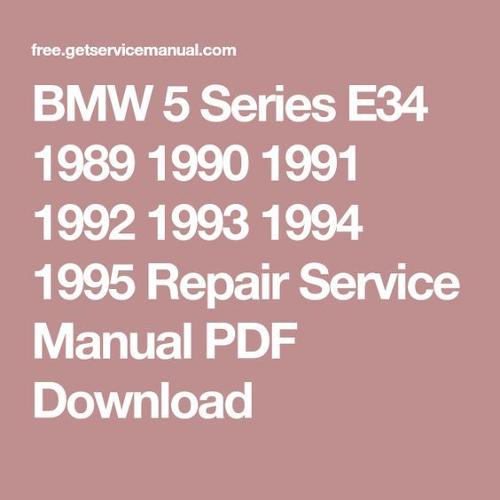 Bmw 5 Series E34 1989 1990 1991 1992 1993 1994 1995 Repair Service Manual Pdf Download Bmw Bmw 5 Series Repair Manuals