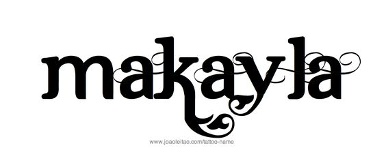 Tattoo Design Name Makayla