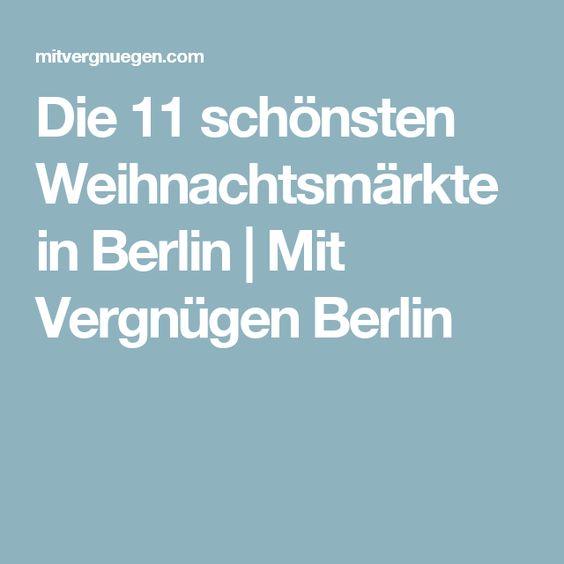 Die 11 schönsten Weihnachtsmärkte in Berlin | Mit Vergnügen Berlin