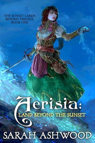 """Aerisia: Land Beyond the Sunset"" by Sarah Ashwood"