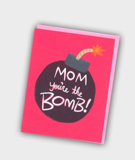 Funny Birthday Card Mom You're The Bomb Card For by TurtlesSoup