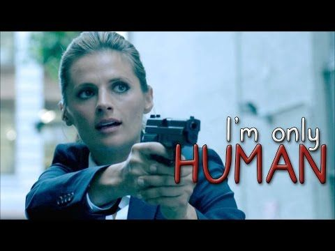 Kate Beckett I M Only Human Youtube In 2021 Im Only Human Kate Beckett Human