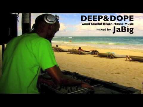 Good soulful beach house music by jabig deep dope dj for Good deep house music