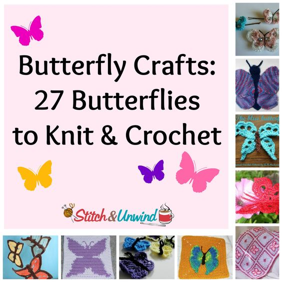 Butterfly Crafts: 27 Butterflies to Knit & Crochet + MORE | Stiche ...