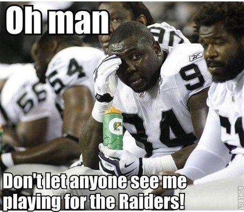 Funny Memes For Raiders : Oakland raiders suck the are still retarded
