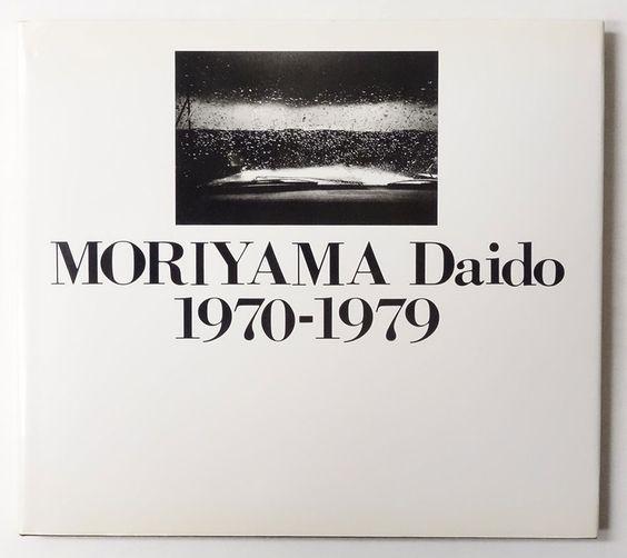 Moriyama Daido 1970-1979 | 森山大道