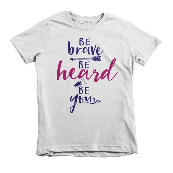Toddler girl - Be Brave, Be Heard, Be You