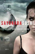 Sayonara sushi / Raül Romeva