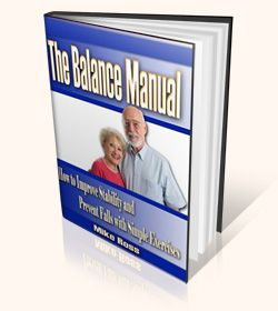 the balance manual - Interview with balance exercise expert, Mike Ross, on the importance of seniors doing exercises to improve their balance which will help.prevent falls and serious injuries.