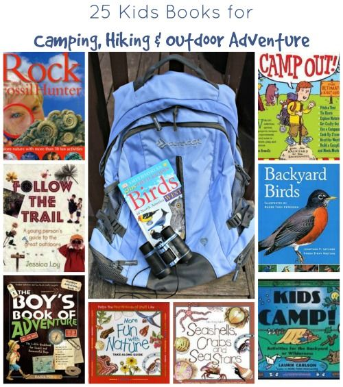 Camping With A Toddler And A Baby A Helpful Food Guide: 25 Books For Your Backpack: Nature & Field Guides For Kids