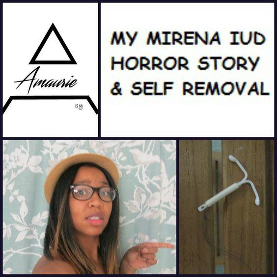 MY MIRENA IUD HORROR STORY & SELF REMOVAL