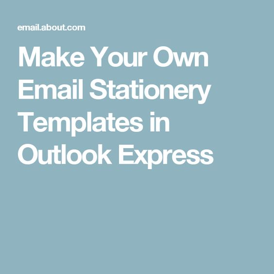 Make Your Own Email Stationery Templates in Outlook Express
