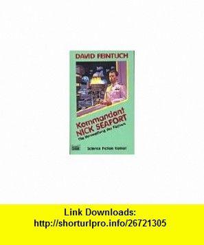 Kommandant Nick Seafort. Die Verzweiflung des Fischers. (9783404231904) David Feintuch , ISBN-10: 3404231902  , ISBN-13: 978-3404231904 ,  , tutorials , pdf , ebook , torrent , downloads , rapidshare , filesonic , hotfile , megaupload , fileserve