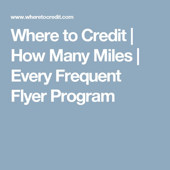 Where to Credit | How Many Miles | Every Frequent Flyer Program
